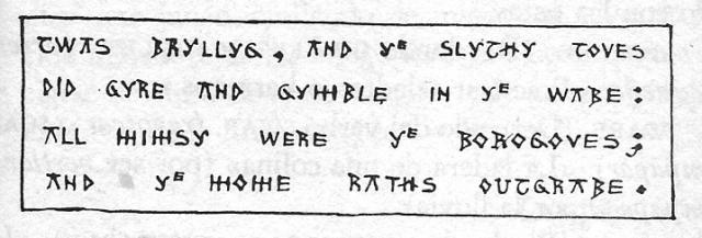 """""""Quarteta de poesia anglosaxona"""" que després Carroll usarà com a primera estrofa del Jabberwocky. En poètica castellana és, de fet, un """"serventesio"""""""